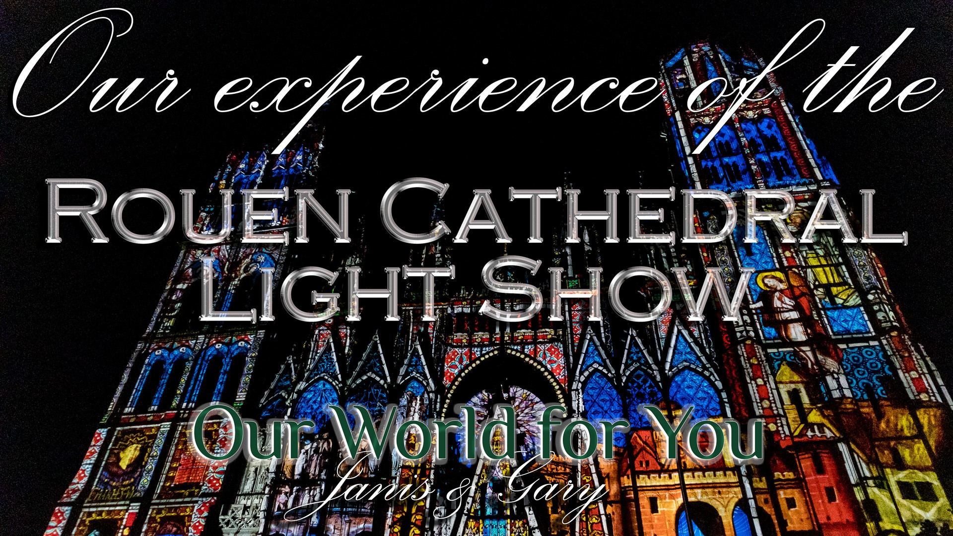 The Thumbnail of our video - ' Rouen Cathedral Light Show, Normandy, France '