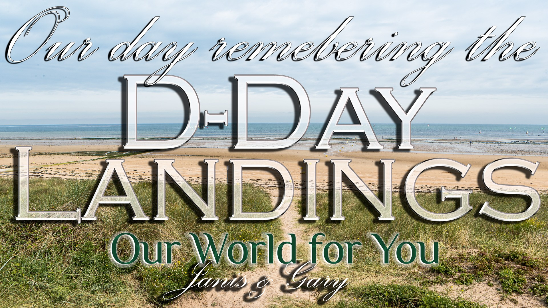 The Thumbnail of our video - ' Our day remembering the Normandy D-Day Landings '