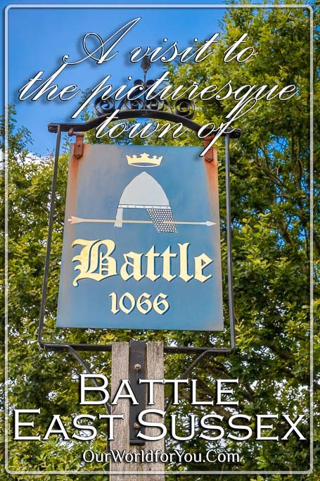 The Pin image for the post - 'A visit to the picturesque town of Battle in East Sussex'