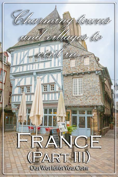 The Pin image for our post - 'Charming towns and villages to visit in France, part III '