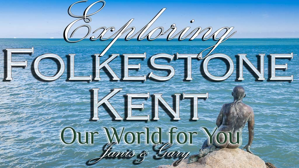 The Thumbnail of our video - ' Exploring Folkestone in Kent '