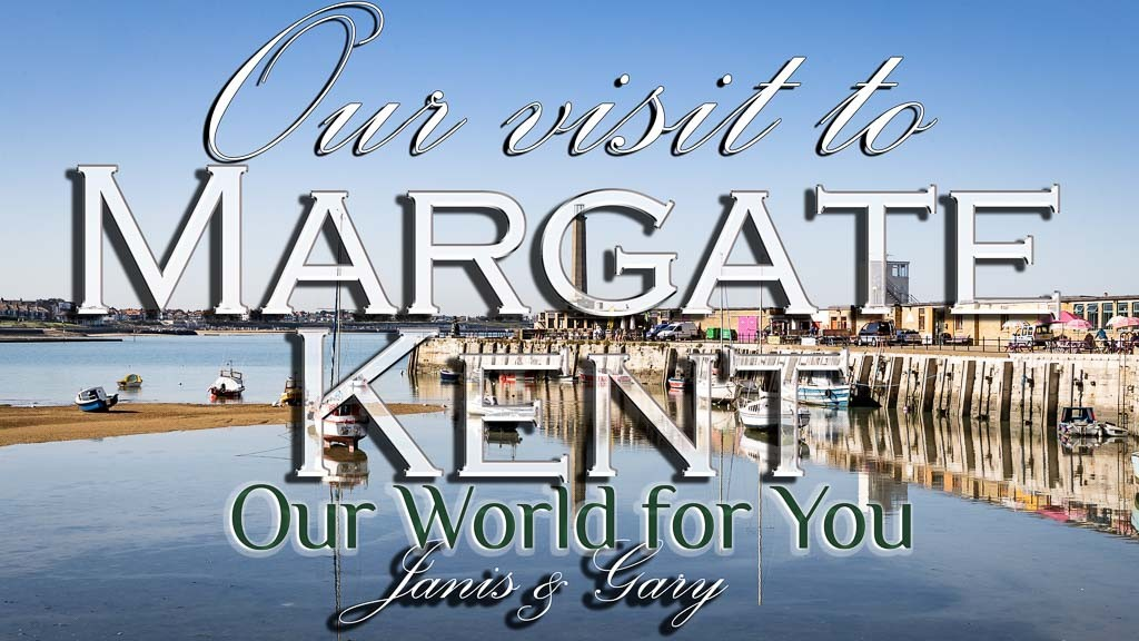 The Thumbnail of our video - ' Our visit to Margate, a gem on the Kent coast '