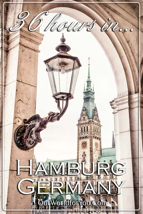 The pin image for our post – 'What to do with 36 hours in Hamburg Germany'